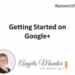 Hangout with Geeky Girl Show – Getting Started on Google+