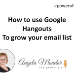 How to use Google Hangouts to grow your email list