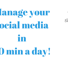 Manage your social media in 30 min a day!
